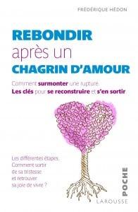 rebondir apr s un chagrin d 39 amour par fr d rique h don. Black Bedroom Furniture Sets. Home Design Ideas